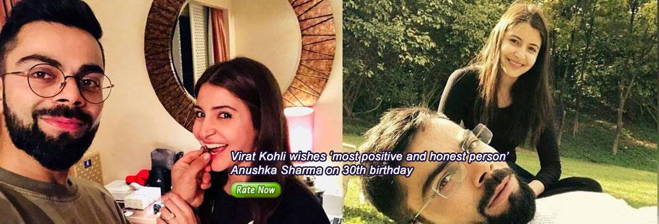 Virat Kohli wishes 'most positive and honest person' Anushka Sharma on 30th birthday