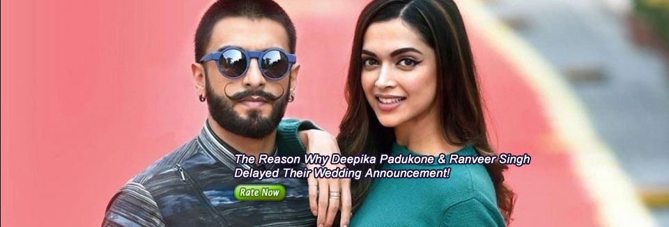 The Reason Why Deepika Padukone & Ranveer Singh Delayed Their Wedding Announcement!