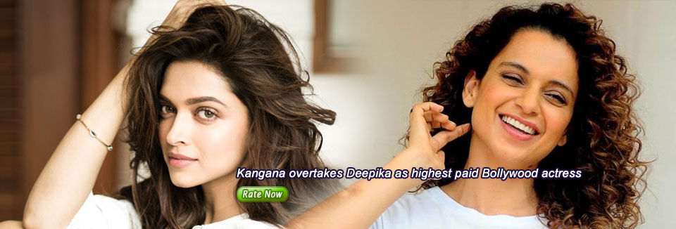 Kangana overtakes Deepika as highest paid Bollywood actress