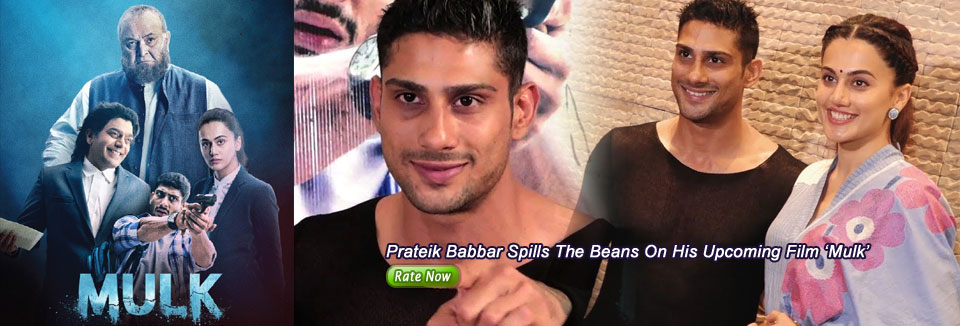 Prateik Babbar Spills The Beans On His Upcoming Film 'Mulk'