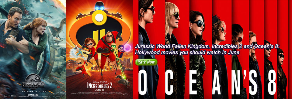 Jurassic World Fallen Kingdom, Incredibles 2 and Ocean's 8: Hollywood movies you should watch in June