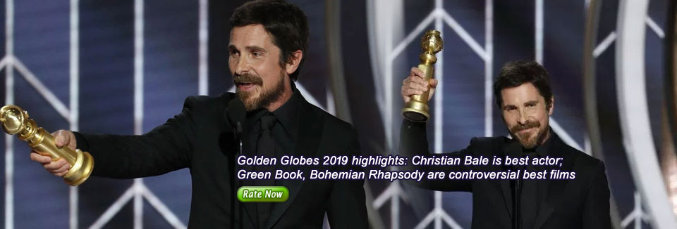 Golden Globes 2019 highlights: Christian Bale is best actor;  Green Book, Bohemian Rhapsody are controversial best films
